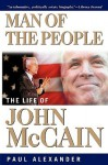 Man of the People: The Life of John McCain - Paul Alexander