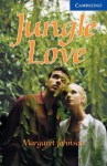 Jungle Love (Cambridge English Readers: Level 5) - Margaret Johnson, Philip Prowse