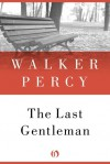 The Last Gentleman - Walker Percy
