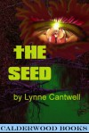 The Seed - Lynne Cantwell