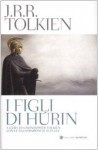 I figli di Húrin - Alan Lee, J.R.R. Tolkien, J.R.R. Tolkien, Caterina Ciuferri