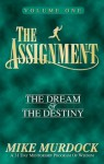 The Assignment: Volume 1, The Dream & The Destiny - Mike Murdock