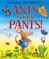 Ants in Your Pants. Julia Jarman, Guy Parker-Rees - Julia Jarman, Guy Parker-Rees