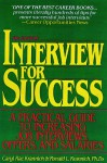 Interview for Success: A Practical Guide to Increasing Job Interviews, Offers, and Salaries - Caryl Rae Krannich, Ronald L. Krannich