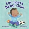 Leo Loves Baby Time - Anna McQuinn, Ruth Hearson