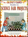 The First Timer's Guide To Science Fair Projects - Q.L. Pearce, Francesca Rusackas