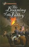 Burning of the Valley - Anne Schraff