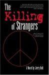 The Killing of Strangers - Jerry Holt