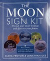 The Moon Sign Kit: Reveal Your Inner Feelings and Discover Your Future - Sasha Fenton, Jonathan Dee, Jonathan Dee