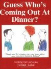 Guess Who's Coming Out at Dinner? - Julian Lake