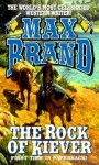 The Rock Of Kiever - Max Brand
