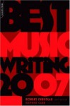 Best Music Writing 2007 - Robert Christgau, Daphne Carr