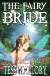 The Fairy Bride - Tess Mallory