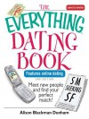 Everything Dating Book, The: Meet New People and Find Your Perfect Match! - Alison Blackman Dunham