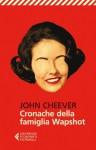 Cronache della famiglia Wapshot (Universale economica) (Italian Edition) - John Cheever, L. G. Luccone, V. De Simone