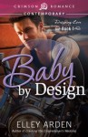 Baby by Design - Elley Arden