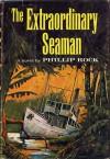 The Extraordinary Seaman - Phillip Rock
