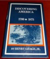 Discovering America, 1700-1875 - Henry Savage Jr., Henry Steele Commager, Richard B. Morris