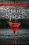 Serving Spirits - Adam Light