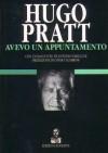 Avevo un appuntamento - Hugo Pratt, Antonio Tabucchi, Omar Calabrese