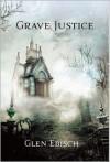 Grave Justice - Glen Ebisch