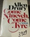 Come Nineveh, Come Tyre: The Presidency of Edward M. Jason - Allen Drury
