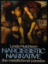 Narcissistic Narrative: The Metafictional Paradox - Linda Hutcheon
