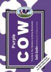 Purple Cow, New Edition: Transform Your Business by Being Remarkable--Includes new bonus chapter - Seth Godin