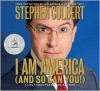 I Am America (And So Can You!) - Stephen Colbert, Paul Dinello, Kevin Dorff, Greg Hollimon