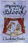 The Memory of Blood: A Peculiar Crimes Unit Mystery - Christopher Fowler