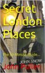 Secret London Places - John Pullen