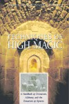 Techniques of High Magic: A Handbook of Divination, Alchemy, and the Evocation of Spirits - Francis X. King, Stephen Skinner