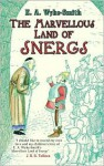 The Marvellous Land of Snergs - E.A. Wyke-Smith, George Morrow