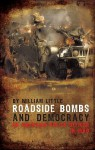 Roadside Bombs and Democracy: An American Police Officer in Iraq - William Little