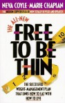 The All New Free to Be Thin - Neva Coyle, Marie Chapian