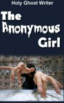 The Anonymous Girl - Holy Ghost Writer