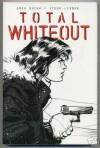 Total Whiteout - Greg Rucka, Steve Leiber