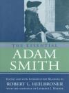 The Essential Adam Smith - Adam Smith, Robert L. Heilbroner, Laurence J. Malone