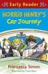 Horrid Henry's Car Journey - Francesca Simon, Tony Ross