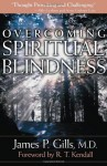 Overcoming Spiritual Blindness - James P. Gills