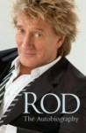 Rod: The Autobiography - Rod Stewart