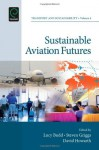 Sustainable Aviation Futures - Lucy Budd, Steven Griggs, David Howarth