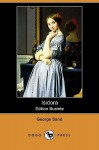 Isidora (Edition Illustree) (Dodo Press) - George Sand