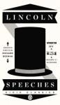 Lincoln Speeches (Penguin Civic Classics) - Abraham Lincoln, Allen C. Guelzo, Richard Beeman