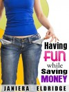 Having Fun While Saving Money - Janiera Eldridge