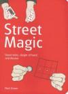 Street Magic: Great Tricks and Close-Up Secrets Revealed - Paul Zenon