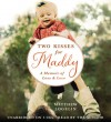 Two Kisses for Maddy: A Memoir of Loss & Love - Matthew Logelin