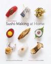 A Visual Guide to Sushi-Making at Home - Hiro Sone, Lissa Doumani, Antonis Achilleos