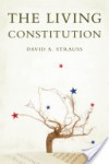 The Living Constitution - David Strauss