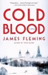 Cold Blood: A Novel - James Fleming